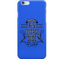Vintage Dud Aged 65 Years iPhone Case/Skin
