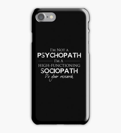 I'm Not A Psychopath v2.0 iPhone Case/Skin