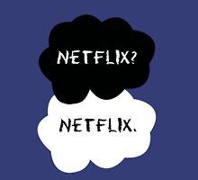 TFIOS - Netflix? Netflix. Unisex T-Shirt