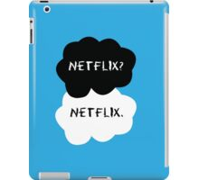 TFIOS - Netflix? Netflix. iPad Case/Skin