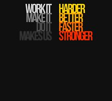 Harder Better Faster Stronger Unisex T-Shirt