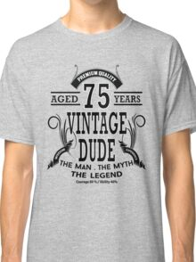 Vintage Dud Aged 75 Years Classic T-Shirt