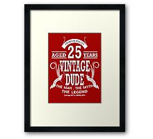Vintage Dud Aged 25 Years Framed Print