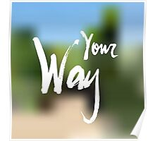 Your Way Poster