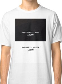 the 1975 lyrics Classic T-Shirt