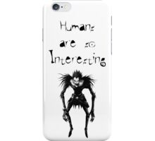 "Deathnote - Ryuk - ""Humans are so interesting"" iPhone Case/Skin"