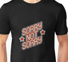 Sorry Not Sorry Unisex T-Shirt