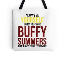 Always Be Buffy Summers Tote Bag