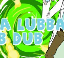 Rick and Morty- WUBBA LUBBA DUB DUB Sticker