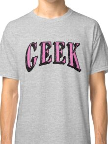 GEEK in Pink Classic T-Shirt