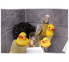 """""""Bubbles and Suds"""" - rubber duckies in champagne bucket Poster"""
