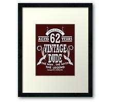 Vintage Dud Aged 62Years Framed Print