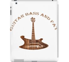 GUITAR BASS AND FAT iPad Case/Skin