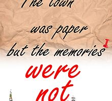 The town was paper but the memories were not by crizzil