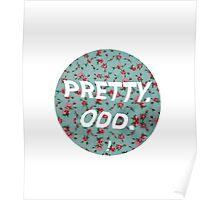 pretty. odd. - white text Poster