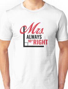 Mrs. Always Right Unisex T-Shirt