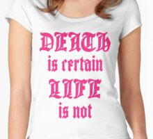 Death is certain. Women's Fitted Scoop T-Shirt