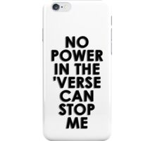 No Power In The 'Verse Can Stop Me iPhone Case/Skin