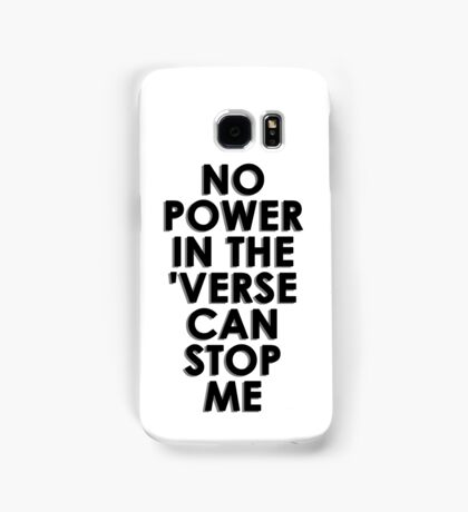 No Power In The 'Verse Can Stop Me Samsung Galaxy Case/Skin