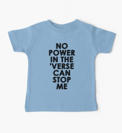 No Power In The 'Verse Can Stop Me Baby Tee