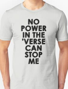 No Power In The 'Verse Can Stop Me T-Shirt
