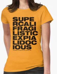 Supercalifragilisticexpialidocious Womens Fitted T-Shirt