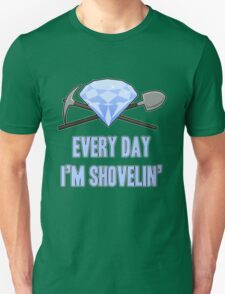 Diamond - Every Day Shovelin' T-Shirt