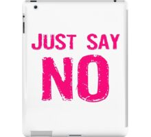 Just Say NO iPad Case/Skin