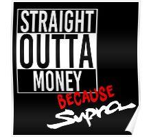 Straight Outta Money because Supra - White Poster