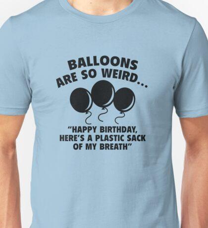 Balloons Are So Weird Unisex T-Shirt