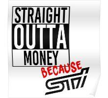 Straight Outta Money because STI Poster