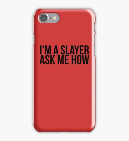 I'm A Slayer, Ask Me How iPhone Case/Skin