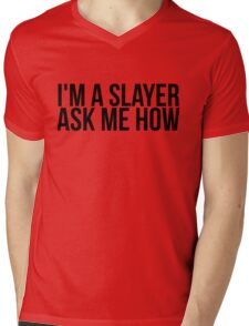 I'm A Slayer, Ask Me How Mens V-Neck T-Shirt
