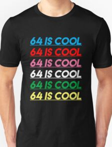64 is Cool - Color T-Shirt