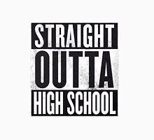 Straight Outta High School Unisex T-Shirt