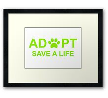 Adopt. Save a Life. Framed Print