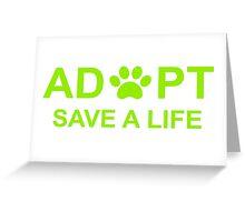 Adopt. Save a Life. Greeting Card