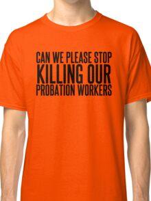 He's Dead Classic T-Shirt