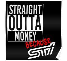 Straight Outta Money because STI - White Poster