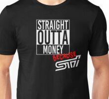 Straight Outta Money because STI - White Unisex T-Shirt