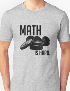 Math is Hard Unisex T-Shirt