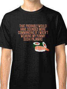 My Yummy Sushi Pajamas  Classic T-Shirt