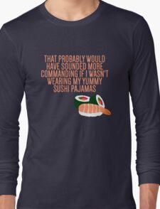 My Yummy Sushi Pajamas  Long Sleeve T-Shirt