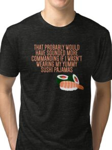 My Yummy Sushi Pajamas  Tri-blend T-Shirt