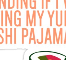 My Yummy Sushi Pajamas  Sticker