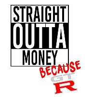 Straight Outta Money because GTR Photographic Print