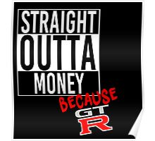 Straight Outta Money because GTR - White Poster