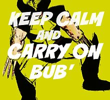 Keep Calm Bub' by Lindstrom91
