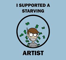 I Supported A Starving Artist Unisex T-Shirt