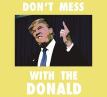 Don't Mess With The Donald Baby Tee